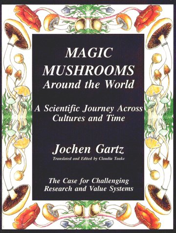 9780965339902: Magic Mushrooms Around the World: A Scientific Journey Across Cultures and Time - The Case for Challenging Research and Value Systems