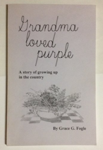 9780965340410: Grandma Loved Purple: A Story of Growing Up in the Country