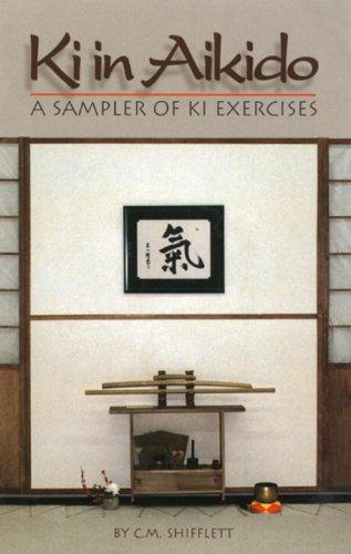 9780965342537: Ki in Aikido: A Sampler of Ki Exercises