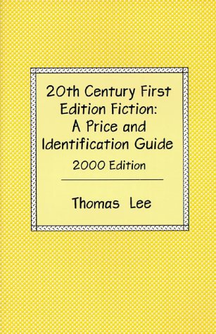 20th Century First Edition Fiction: A Price and Identification Guide The Complete Guide for ...