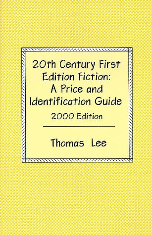 20th Century First Edition Fiction: A Price and Identification Guide - 2000 Edition - The Complet...