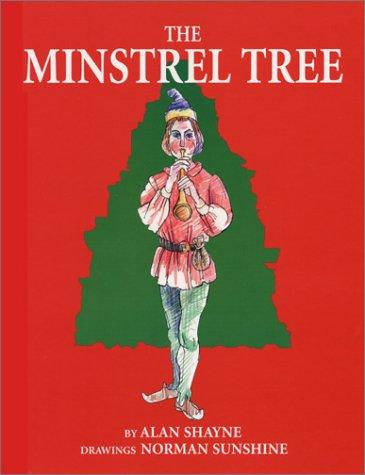 The Minstrel Tree (Signed): Shayne, Alan (writer) and Norman Sunshine (illustrator)