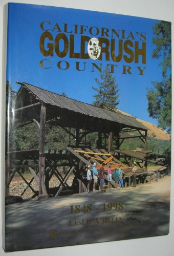 California's Gold Rush Country: 1848-1998: Kelly, Leslie A.