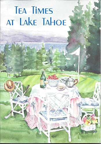 9780965347303: Tea times at Lake Tahoe: A collection of recipes and golf tips from the Incline Village Golf Club