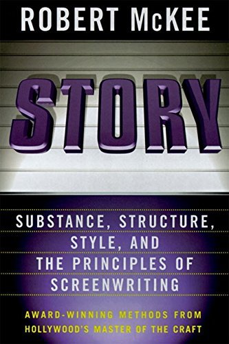 9780965347921: Story: Substance, Structure, Style, and the Principles of Screenwriting by
