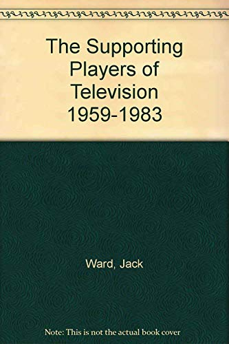 The Supporting Players of Television 1959-1983: Jack Ward