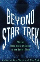 9780965349635: Beyond Star Trek - Physics From Alien Invasions to the End of Time