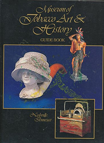 9780965350303: Museum of Tobacco Art & History Guide Book