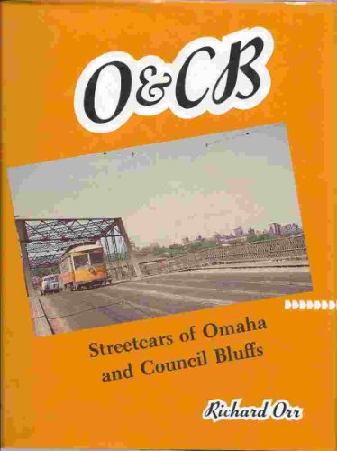 O & CB Streetcars of Omaha and Council Bluffs