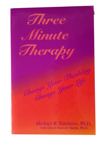 9780965352390: Three Minute Therapy: Change Your Thinking, Change Your Life
