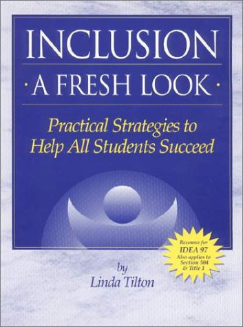 9780965352956: Inclusion: A Fresh Look Practical Strategies to Help All Students Succeed