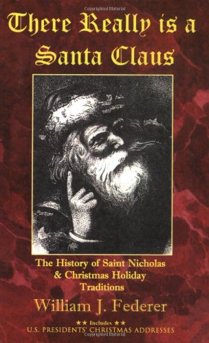 9780965355742: There Really is a Santa Claus - History of Saint Nicholas & Christmas Holiday Traditions