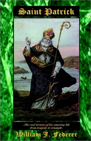 Saint Patrick (0965355756) by William J. Federer