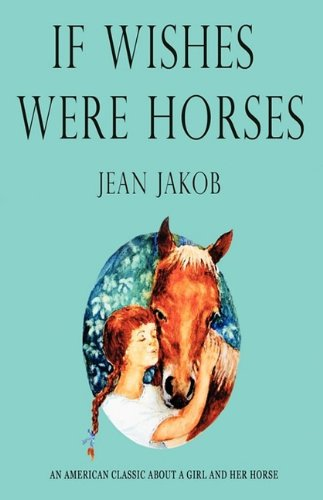 9780965362467: If Wishes Were Horses