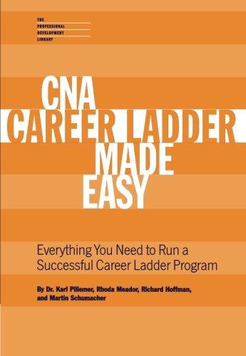 CNA Career Ladder Made Easy: Pillemer, Karl; Meador, Rhoda; Schumacher, Martin