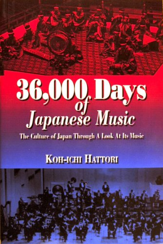 9780965364201: 36,000 days of Japanese music: The culture of Japan through a look at its music