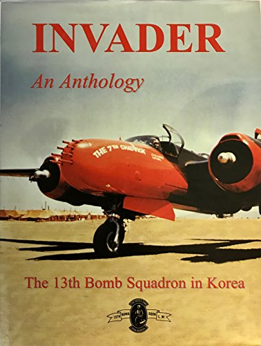 9780965364904: Invader - an Anthology : The 13th Bomb Squadron in Korea