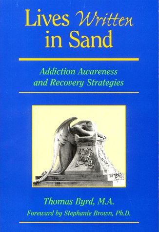 9780965365802: Lives Written in Sand: Addiction Awareness & Recovery Strategies