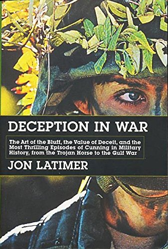 9780965367899: Deception in War: the Art of the Bluff, the Value of Deceit, and the Most Thr...