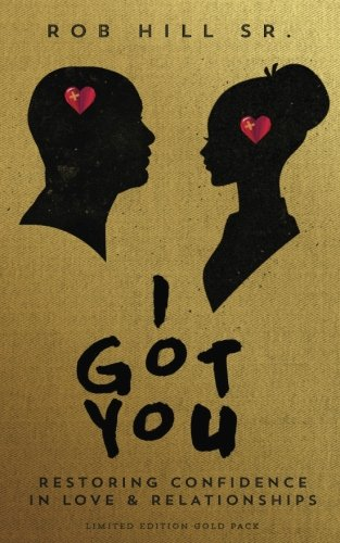 9780965369664: I Got You: Restoring Confidence in Love and Relationships