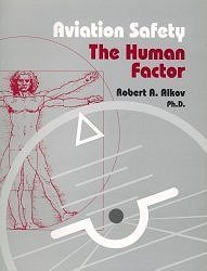 9780965370639: Aviation safety--the human factor: A handbook for flight safety officers and aviation accident investigators