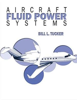 Aircraft Fluid Power Systems: Bill L. Tucker