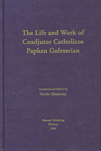 The Life and work of Coadjutor Catholicos Papken Guleserian