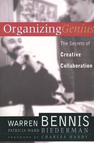 Organizing Genius: The Secrets of Creative Collaboration (0965374785) by Warren Bennis; Patricia Ward Biederman