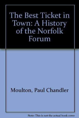 9780965375962: The Best Ticket in Town: A History of the Norfolk Forum