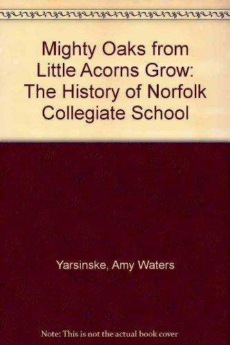 9780965375993: Mighty Oaks from Little Acorns Grow: The History of Norfolk Collegiate School