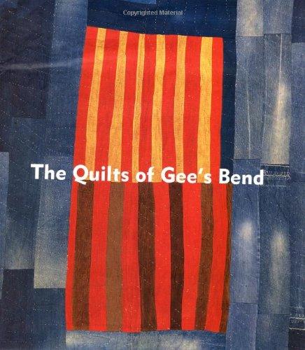 The Quilts of Gee's Bend: Arnett, William; Wardlaw, Alvia; Livingston, Jane; Beardsley, John
