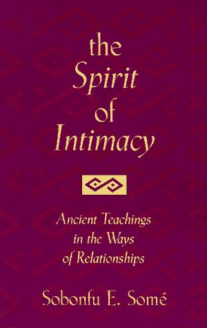 9780965377423: The Spirit of Intimacy: Ancient Teachings in the Ways of Relationships