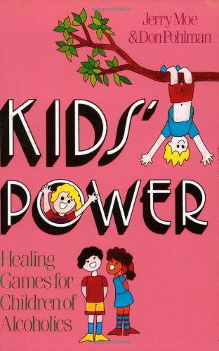 9780965378918: Kids' Power: Healing Games for Children of Alcoholics
