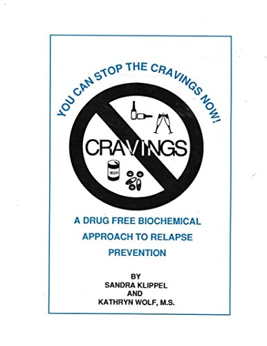 You Can Stop the Cravings Now!: A Drug Free Biochemical Approach to Relapse Prevention: Klippel, ...