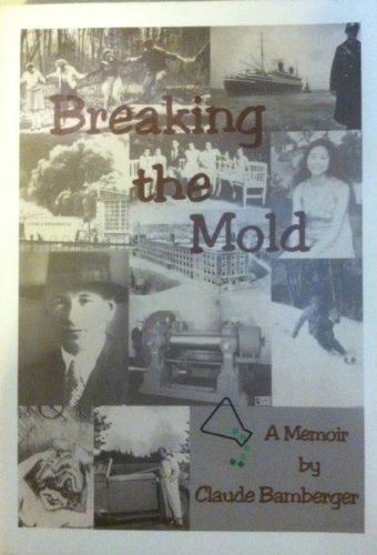 9780965382700: Breaking the mold: A memoir [Paperback] by Bamberger, Claude