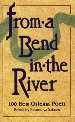 9780965385411: From A Bend in the River: 100 New Orleans Poets