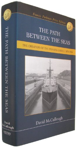 The Path Between the Seas: The Creation: McCullough, David G