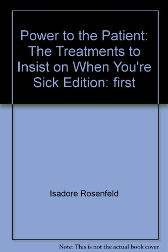 9780965387330: Power to the Patient: The Treatments to Insist on When You're Sick