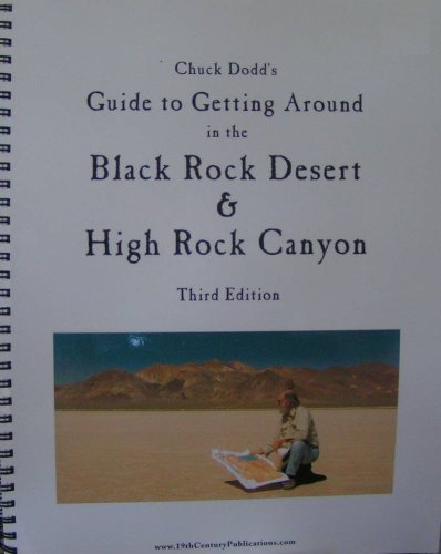 9780965387644: Chuck Dodd's Guide to Getting Around in the Black Rock Desert & High Rock Canyon (Third Edition)
