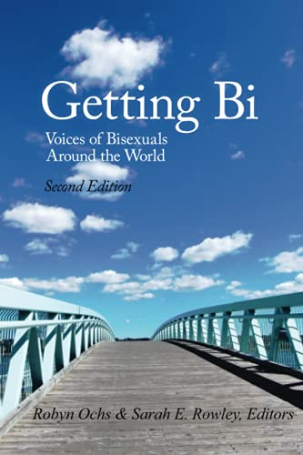 Getting Bi: Voices of Bisexuals Around the World, Second Edition: Robyn Ochs; Sarah Rowley