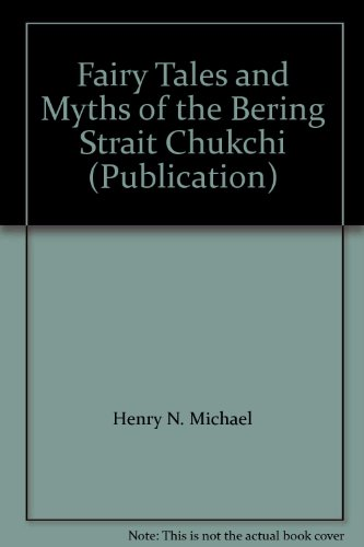 9780965389105: Fairy Tales and Myths of the Bering Strait Chukchi