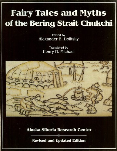 9780965389112: Fairy Tales & Myths of the Bering Strait Chukchi (Alaska-Siberia Research Center)