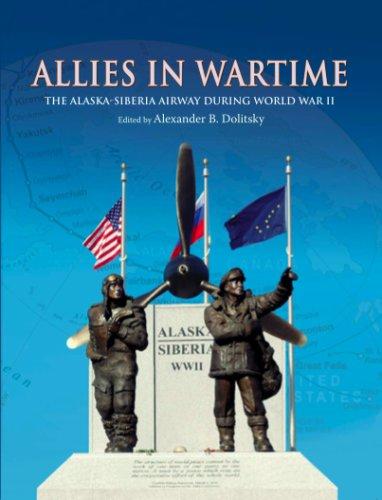 9780965389167: Allies in Wartime: The Alaska-siberia Airway During World War II