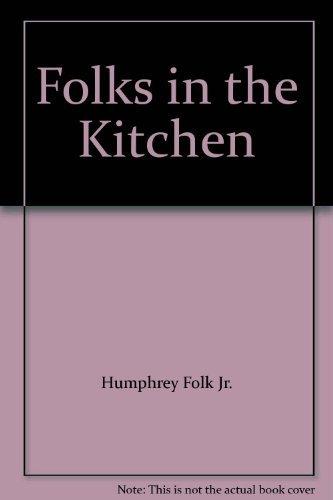 Folks in the Kitchen: Humphrey Folk Jr.