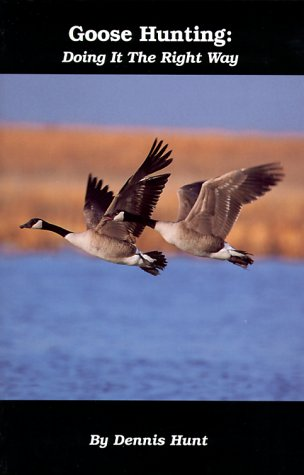 9780965390859: Goose Hunting: Doing It the Right Way