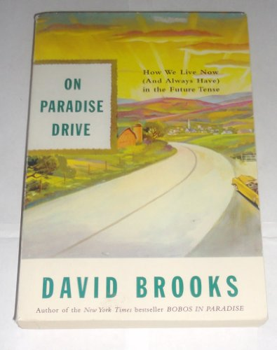 9780965391672: On Paradise Drive :: How We Live Now (and Always Have) in the Future Tense