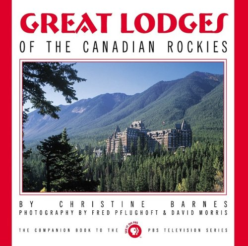 Great Lodges of the Canadian Rockies: Christine Barnes