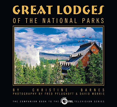 9780965392457: Great Lodges of the National Parks: The Companion Book to the PBS Television Series