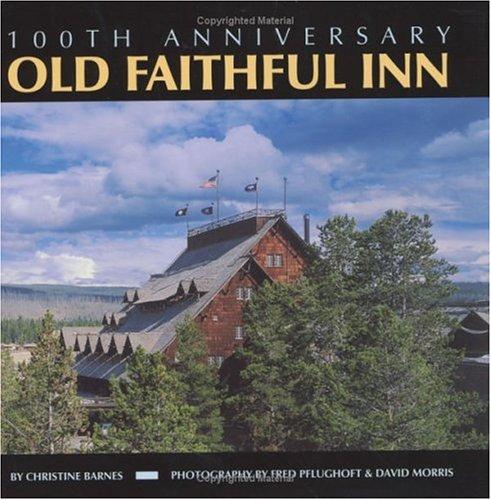 9780965392471: Old Faithful Inn: 100th Anniversary