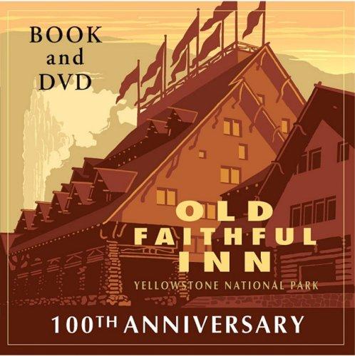 9780965392488: Old Faithful Inn: 100th Anniversary